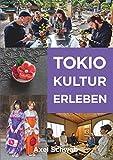 Tokio Kultur erleben: 30 kulturelle Aktivitäten in Japans Hauptstadt