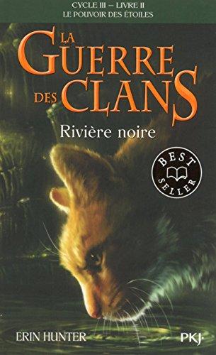 La Guerre Des Clans - Cycle III, Tome 02 : Rivière Noire 2