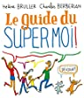 Guide du Supermoi ! par Bruller