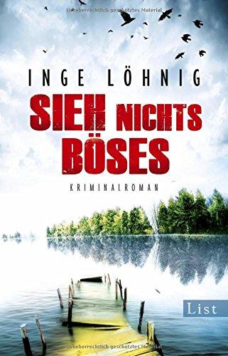 Buchseite und Rezensionen zu 'Sieh nichts Böses' von Inge Löhnig