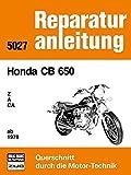 Honda CB 650 Z / A / CA / ab 1978: Reprint der 7. Auflage 1985 (Reparaturanleitungen)