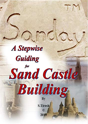 SANDAY, A Stepwise Guiding for  Sand Castle Building (English Edition)