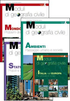 Moduli di geografia civile. Stati. Popoli e sistemi geopolitici. Per la Scuole superiori