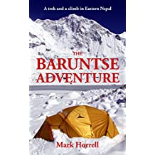 The Baruntse Adventure: A trek and a climb in Eastern Nepal (Footsteps on the Mountain travel diaries Book 12) (English Edition)