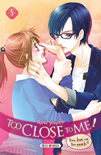 Too Close to Me ! Edition simple Tome 5