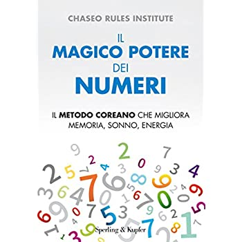 Il Magico Potere Dei Numeri. Il Metodo Coreano Che Migliora Memoria, Sonno, Energia