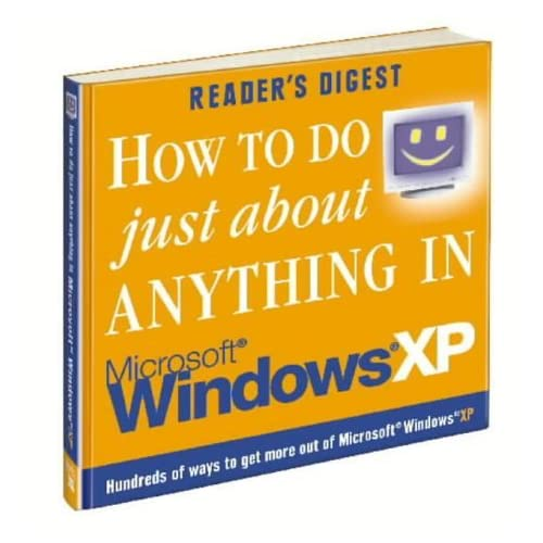How to Do Just About Anything in Windows XP (Readers Digest) by Reader's Digest (2003-09-26)
