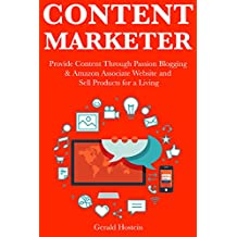 Content Marketer: Provide Content Through Passion Blogging & Amazon Associate Website and Sell Products for a Living