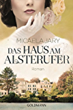 Das Haus am Alsterufer: Roman (German Edition)