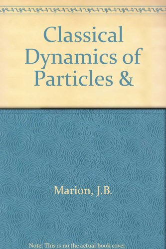 Classical Dynamics of Particles &