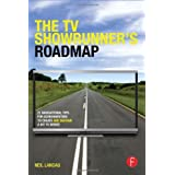 The TV Showrunner's Roadmap: 21 Navigational Tips for Screenwriters to Create and Sustain a Hit TV Series by Neil Landau (2013-12-06)