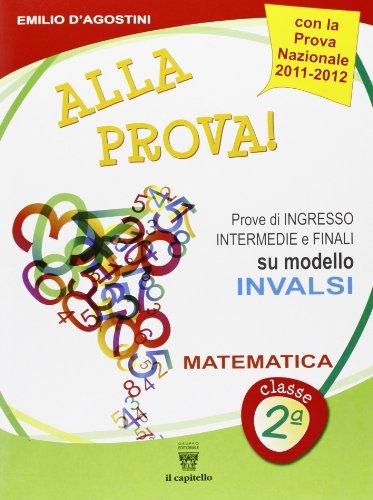 Alla prova! Prove di ingresso, intermedie e finali su modello INVALSI. Matematica. Per la 2ª classe elementare