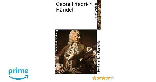 georg friedrich hndel suhrkamp basisbiographien amazonde peter overbeck bcher - Georg Friedrich Handel Lebenslauf