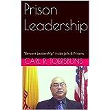 "Prison Leadership: ""Servant Leadership"" inside Jails & Prisons (English Edition)"