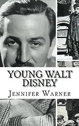 Young Walt Disney: A Biography of Walt Disney's Younger Years by Jennifer Warner (2014-05-14)