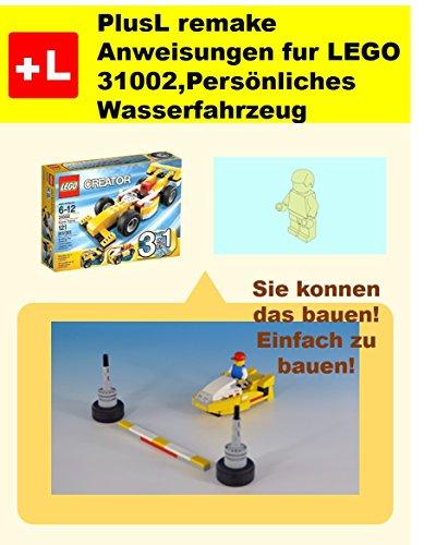 PlusL remake Anweisungen fur LEGO 31002,Persönliches Wasserfahrzeug: Sie konnen die Persönliches Wasserfahrzeug aus Ihren eigenen Steinen zu bauen!