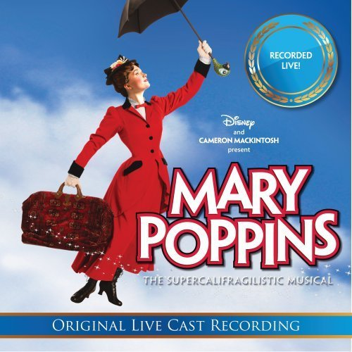 Mary Poppins: The Live Cast Recordings By Richard M. Sherman,Robert B. Sherman (2011-04-05) (London Cast Poppins Mary)