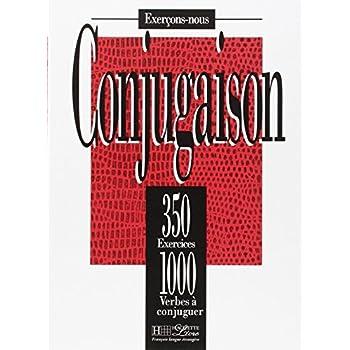 Conjugaison : 350 exercices - 1000 verbes à conjuguer
