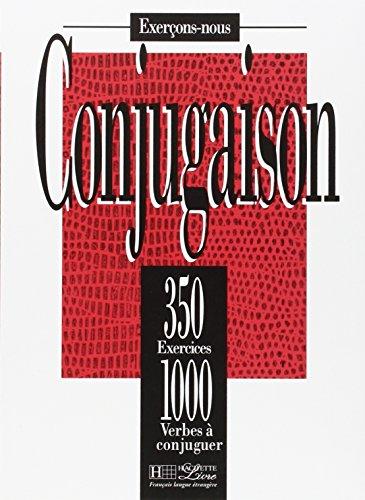 350 exercices. Conjugaison. Livre de l'élève. Per le Scuole superiori: 350 Exercices De Conjugaison - Livre (Exerçons-nous)
