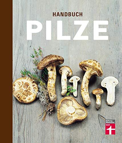 Handbuch Pilze: Das A-Z für Pilzjäger