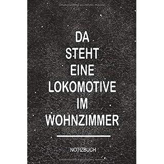 Da steht eine Lokomotive im Wohnzimmer Notizbuch: Perfekt als Tagebuch für Modelleisenbahn Liebhaber