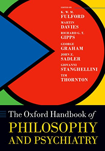The Oxford Handbook of Philosophy and Psychiatry (Oxford Handbooks)