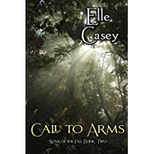 War of the Fae: Book 2, Call to Arms: Volume 2 by Elle Casey (2012-11-23)