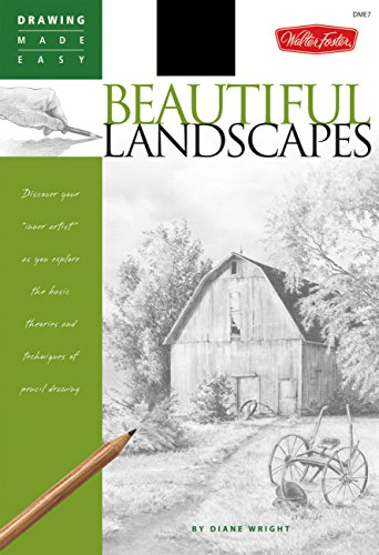 Beautiful Landscapes: Discover Your Inner Artist as You Explore the Basic Theories and Techniques of Pencil Drawing: Beautiful Landscapes - Discover ... of Pencil Drawing (Drawing Made Easy) por Diane Wright