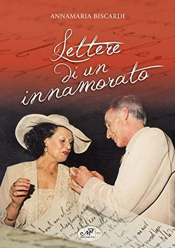 Lettere di un innamorato (Storie, memorie e personaggi) por Anna Maria Biscardi
