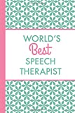 World's Best Speech Therapist (6x9 Journal): Green Pink, Lightly Lined, 120 Pages, Perfect for Notes, Journaling, Mother's Day and Christmas