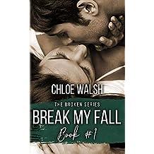 Break my Fall: A College Roommates Romance (Broken #1) (The Broken Series) (English Edition)