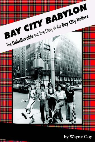Bay City Babylon: The Unbelievable But True Story of the Bay City Rollers by Wayne Coy (15-May-2005) Paperback