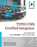 TYPO3 CMS Certified Integrator: The ideal study guide for the official TCCI certification