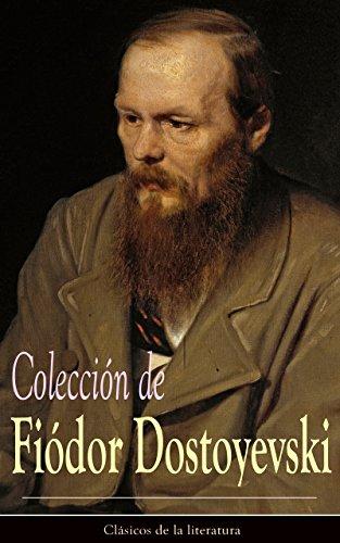 Colección de Fiódor Dostoyevski: Clásicos de la literatura (Spanish Edition)