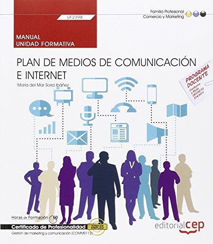 Plan de medios de comunicación e Internet (UF2398) es una de las Unidades Formativas del módulo Organización y control del plan de medios de comunicación (MF2188_3). Este módulo está incluido en el Certificado de Profesionalidad Gestión de marketing ...