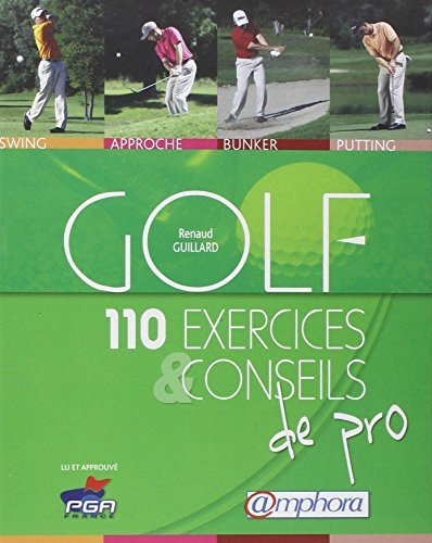 Golf: 110 exercices & conseils de pro [ancienne ?dition] by Renaud Guillard (March 25,2008)
