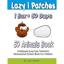 Lazy i Patches 1 Box = 50 Days Motivation For Children: Amblyopia (Lazy Eye) Treatment Motivation Sticker Book