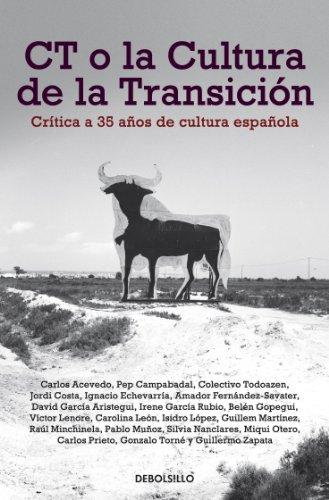 CT o la cultura de la transición: Crítica a 35 años de cultura española por VV. AA.