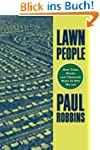 Lawn People: How Grasses, Weeds, and...