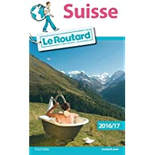 Guide du Routard Suisse 2016/17