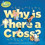 Why Is There a Cross? (Little Blessings (Tyndale))