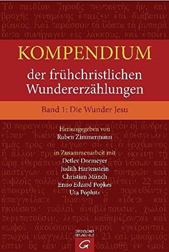 Kompendium der frühchristlichen Wundererzählungen. Band 1: Die Wunder Jesu