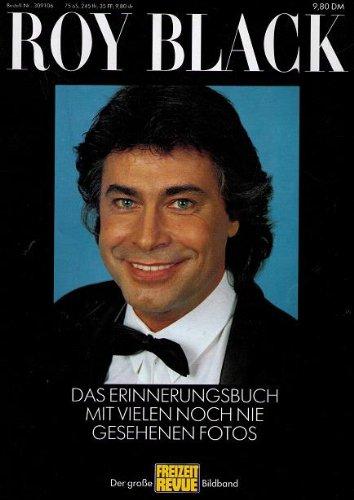 Roy Black - Der große Freizeit Revue Bildband. Das Erinnerungsbuch mit vielen noch nie gesehenen Fotos von Roy Black