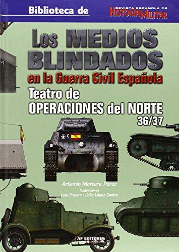 Medios blindados en la Guerra civil española, los (Historia Militar)