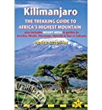 (Kilimanjaro the Trekking Guide to Africa's Highest Mountain: Includes Mount Meru and Guides to Arusha, Moshi, Marangu, Nairobi and Dar-es-Salaam) By Henry Stedman (Author) Paperback on (Mar , 2010)