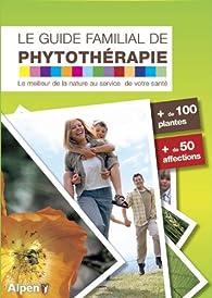 Guide familial de phytothérapie par Daniel Scimeca