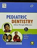Pediatric Dentistry:Infancy through Adolescence