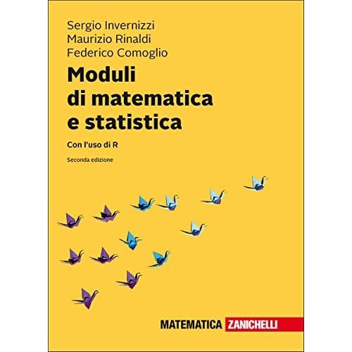 Moduli Di Matematica E Statistica. Con L'uso Di R. Con Contenuto Digitale (Fornito Elettronicamente)