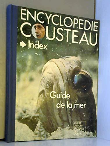 Encyclopédie cousteau : index guide de la mer