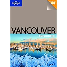 Lonely Planet Vancouver Encounter by John Lee (2009-11-01)